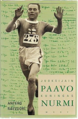 Raevuori, Antero: Paavo Nurmi juoksijain kuningas