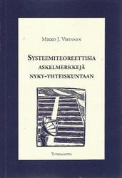 Virtanen, Mikko: Systeemiteoreettisia askelmerkkejä nyky-yhteiskuntaan