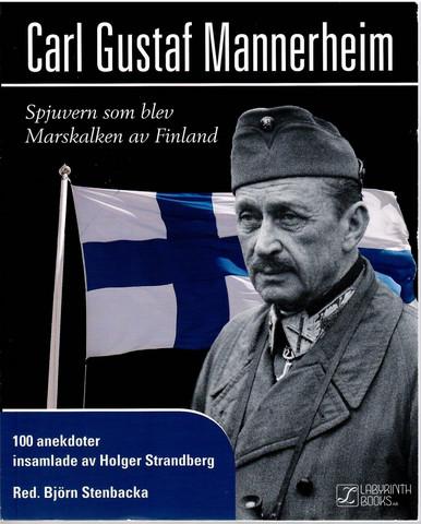 Stenbacka, Björn & Strandberg, Holger: Carl Gustaf Mannerheim: spjuvern ...
