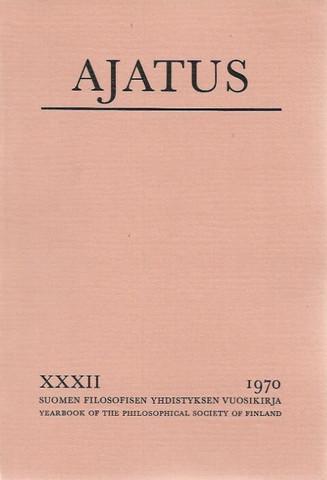Blomberg, Jaakko (toim.): Ajatus XXXII, 1970 : Suomen filosofisen yhdistyksen vuosikirja