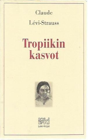 Lévi-Strauss, Claude: Tropiikin kasvot