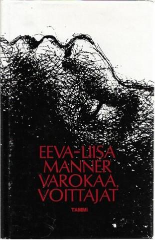 Manner, Eeva-Liisa: Varokaa, voittajat