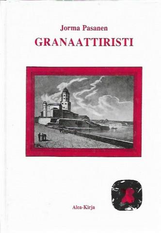 Pasanen, Jorma: Granaattiristi - Romaani Viipurista