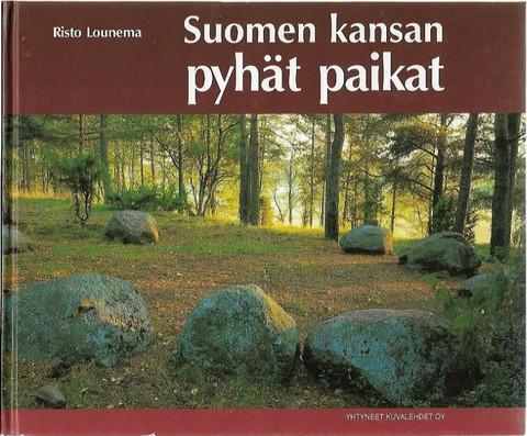 Lounema, Risto: Suomen kansan pyhät paikat