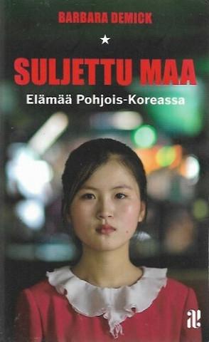 Demick, Barbara: Suljettu maa - Elämää Pohjois-Koreassa