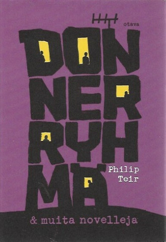 Philip, Teir: Donner-ryhmä ja muita novelleja