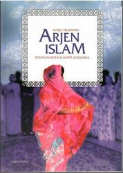 Tiilikainen, Marja: Arjen islam : somalinaisten elämää Suomessa