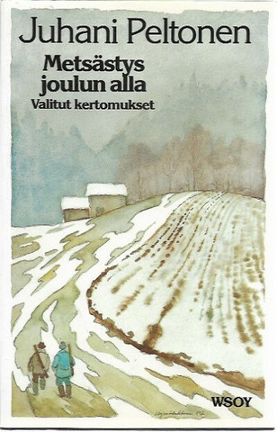 Peltonen, Juhani: Metsästys joulun alla