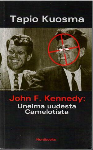 Kuosma, Tapio: John F. Kennedy : unelma uudesta Camelotista