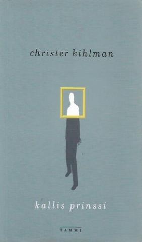 Kihlman, Christer: Kallis prinssi