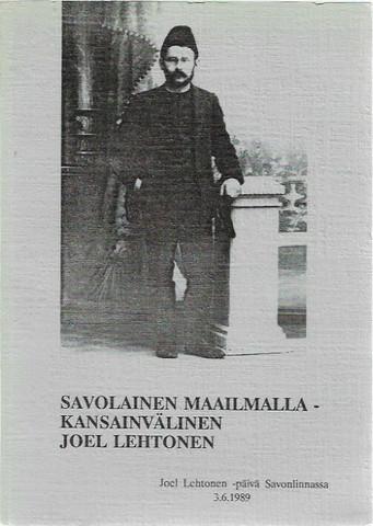 Pelvo, Martti & Turunen, Risto (toim.): Savolainen maailmalla - kansainvälinen Joel Lehtonen