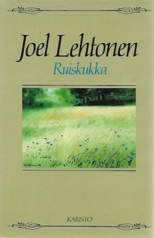 Lehtonen, Joel: Ruiskukka - Valikoima novelleja