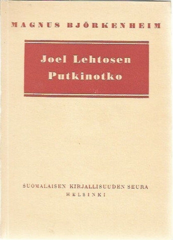 Björkenheim, Magnus: Joel Lehtosen Putkinotko