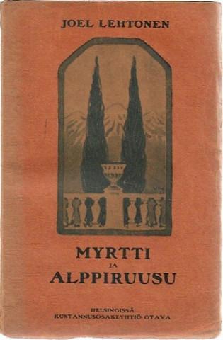 Lehtonen, Joel: Myrtti ja alppiruusu