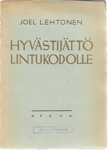 Lehtonen, Joel: Hyvästijättö Lintukodolle