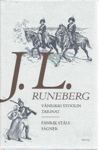 Runeberg, J.L.: Vänrikki Stoolin tarinat - Fänrik Ståls sägner