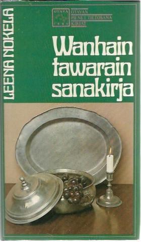 Nokela, Leena: Wanhain tawarain sanakirja