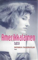 Fagerholm Monica: Amerikkalainen tyttö