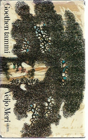 Meri, Veijo: Goethen tammi