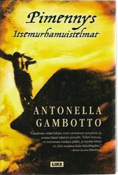 Gambotto, Antonella: Pimennys - Itsemurhamuistelmat