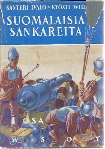 Ivalo, Santeri & Wilkuna, Kyösti: Suomalaisia sankareita 1
