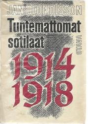 Olsson, Jan Olof: Tuntemattomat sotilaat 1914-1918