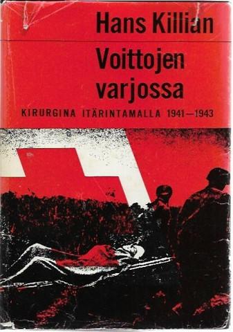 Killian, Hans: Voittojen varjossa - Kirurgina itärintamalla 1941-1943