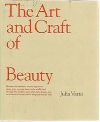 Varto, Juha: The Art and Craft of Beauty