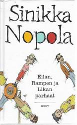 Nopola, Sinikka: Eilan, Rampen ja Likan parhaat