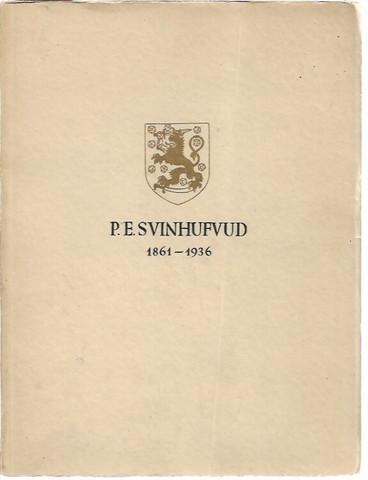 Juhlatoimikunta (toim.): P. E. Svinhufvud 1861-1936