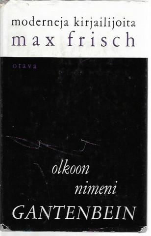 Frisch, Max: Olkoon nimeni Gantenbein