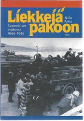 Aikio, Niilo: Liekkejä pakoon - Saamelaiset evakossa 1944-1945
