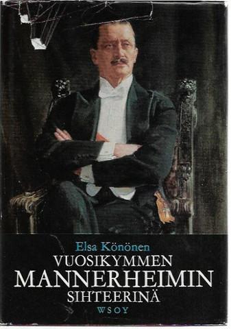 Könönen, Elsa: Vuosikymmen Mannerheimin sihteerinä