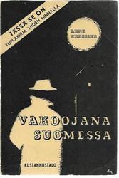Schultze, Helmuth & Krassler, Arne: Harmaiden susien kalmantaival & Vakoojana Suomessa