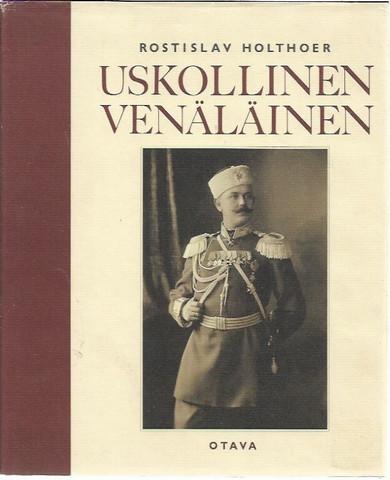 Holthoer, Rostislav: Uskollinen venäläinen