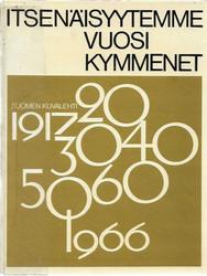 Eskelinen, Heikki: Itsenäisyytemme vuosikymmenet 1917-66