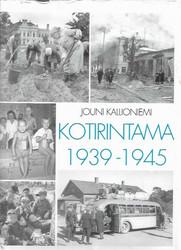Kallioniemi, Jouni: Kotirintama 1939-1945