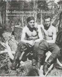 Hägglund, Gustav & Lagerbohm, John et.al.: Me olimme nuoria sotilaita