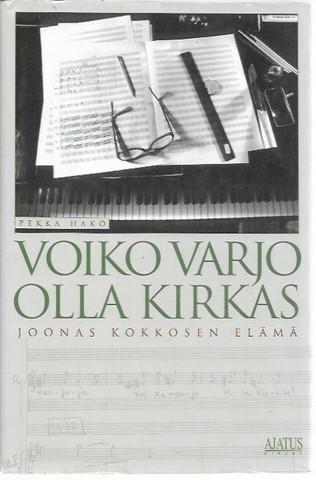 Hako, Pekka: Voiko varjo olla kirkas - Joonas Kokkosen elämä