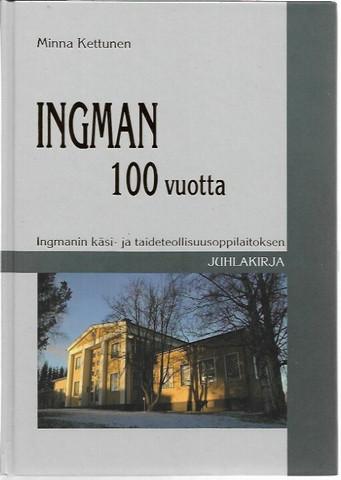 Kettunen, Minna: Ingman 100 vuotta