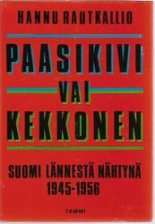 Rautkallio, Hannu: Paasikivi vai Kekkonen