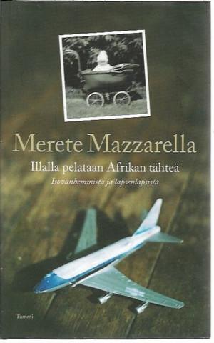 Mazzarella, Merete: Illalla pelataan Afrikan tähteä