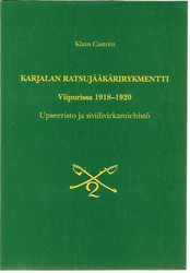 Castren, Klaus: Karjalan ratsujääkärirykmentti Viipurissa 1918-1920