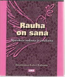 Kalemaa, Kalevi (toim.): Rauha on sana - Ajatuksia sodasta ja rauhasta