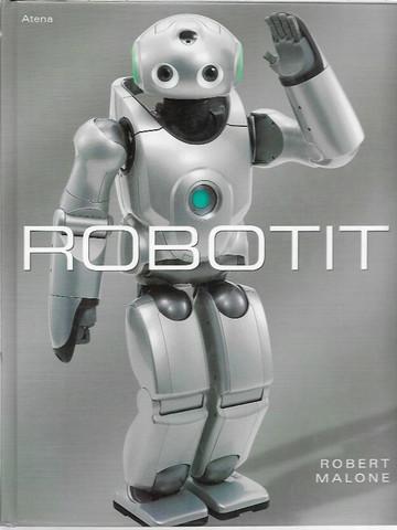 Malone, Robert: Robotit