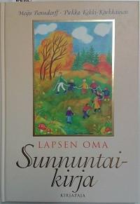 Bonsdorff Meiju & Kekki-Kärkkäinen Pirkko: Lapsen oma sunnuntaikirja