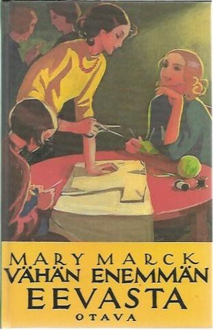 Marck, Mary: Vähän enemmän Eevasta
