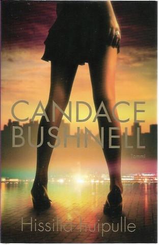 Bushnell, Candace: Hissillä huipulle