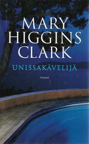 Clark, Mary Higgins: Unissakävelijä