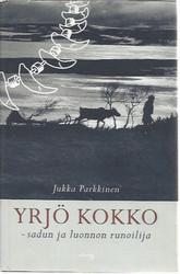 Parkkinen, Jukka: Yrjö Kokko - Sadun ja luonnon runoilija